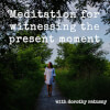 Meditation for Witnessing the Present Moment