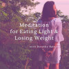 Meditation for Eating Light and Losing Weight