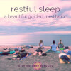 Restful Sleep: a Beautiful Guided Meditation