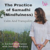 The Practice of Samadhi (Mindfulness): Calm and Tranquility