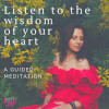 Listen to the Wisdom of Your Heart