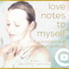 Love Notes to Myself (Inspired Wisdom)