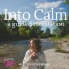 Into Calm