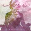 Ask Dorothy: How do I Manifest?