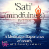 'Sati' (Mindfulness) - Part One: a Meditation Experience of Breath
