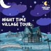 Night Time Village Tour